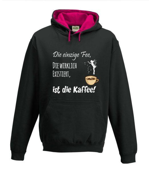 Kapuzenpullover Pullover Hoodie Die einzige Fee, die wirklich existiert, ist die Kaffee