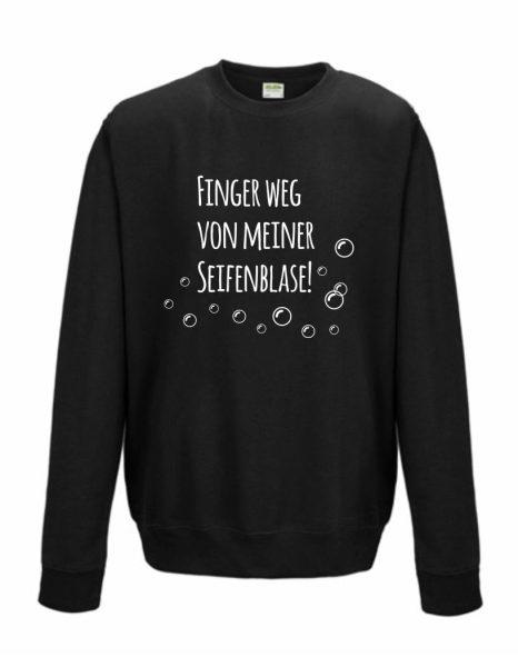 Sweatshirt Shirt Pullover Pulli Unisex Finger weg von meiner Seifenblase