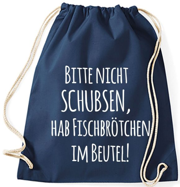 Jutebeutel Turnbeutel Sportbeutel navy Bitte nicht schubsen, hab Fischbrötchen im Beutel!