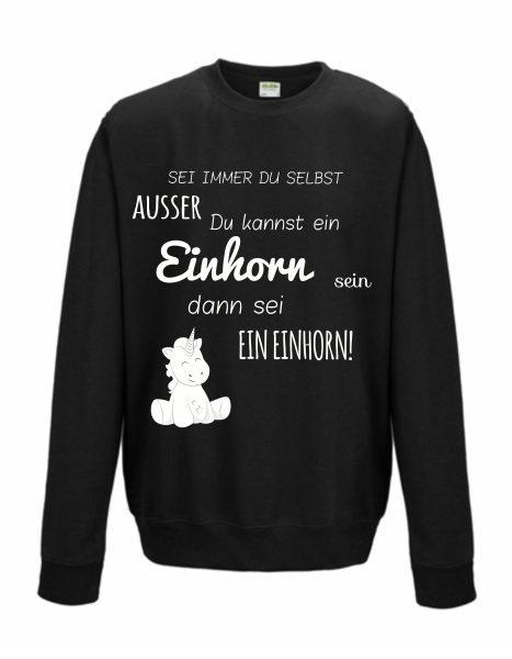 Sweatshirt Shirt Pullover Pulli Unisex Unicorn Einhorn cutie Sei immer du selbst