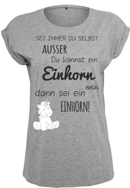 Damen T-Shirt Extended Shoulder Tee Einhorn Cutie Sei immer du selbst