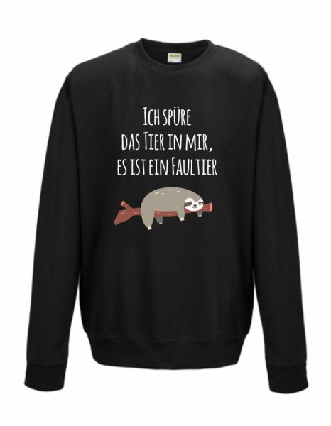 Sweatshirt Shirt Pullover Pulli Unisex Ich spüre das Tier in mir, es ist ein Faultier