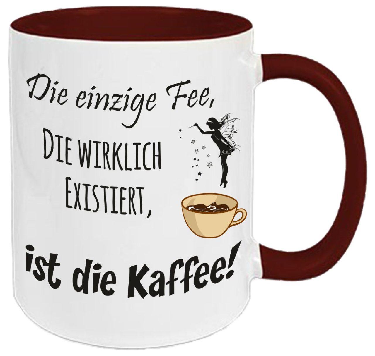 Keramiktasse Tasse Kaffee Tee Becher bordeaux Die einzige Fee, die ...