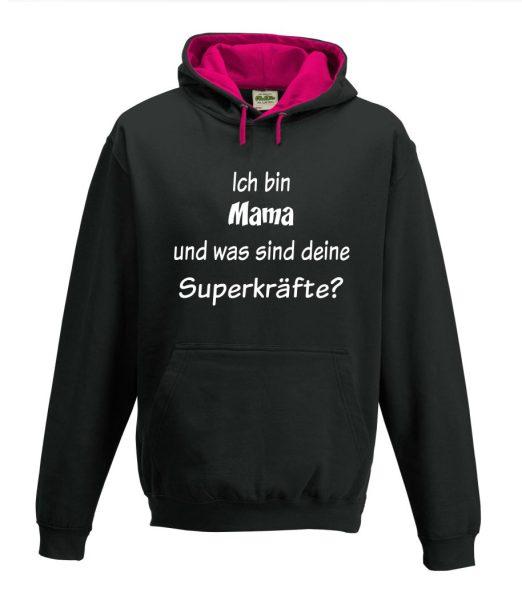 Kapuzenpullover Pullover Hoodie Ich bin Mama und was sind deine Superkräfte