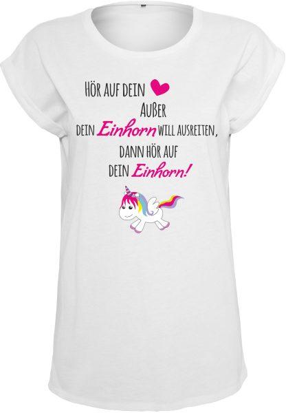 Damen T-Shirt Extended Shoulder Tee Einhorn Happy Hör auf dein Herz